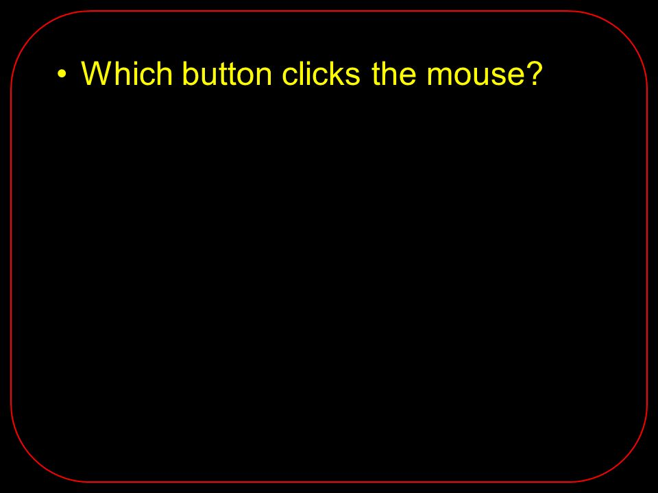 Which button clicks the mouse