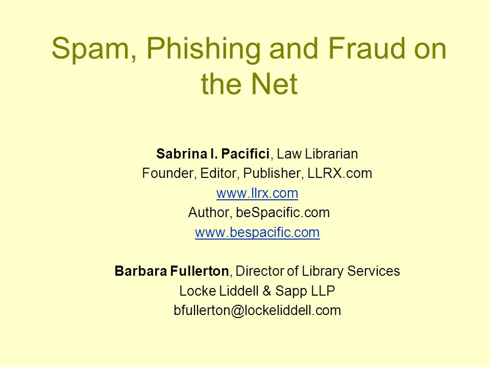 Spam, Phishing and Fraud on the Net Sabrina I.