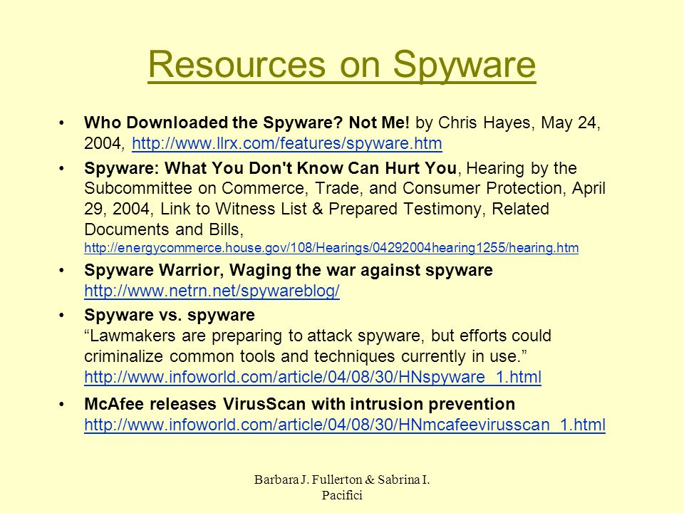 Barbara J. Fullerton & Sabrina I. Pacifici Resources on Spyware Who Downloaded the Spyware.