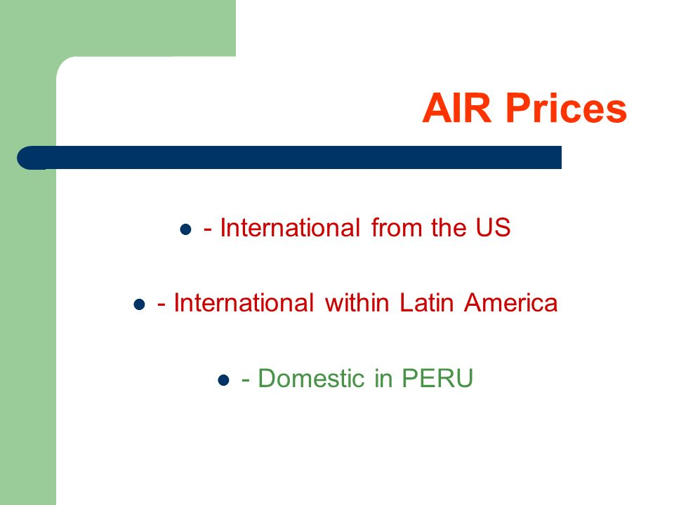 AIR Prices - International from the US - International within Latin America - Domestic in PERU