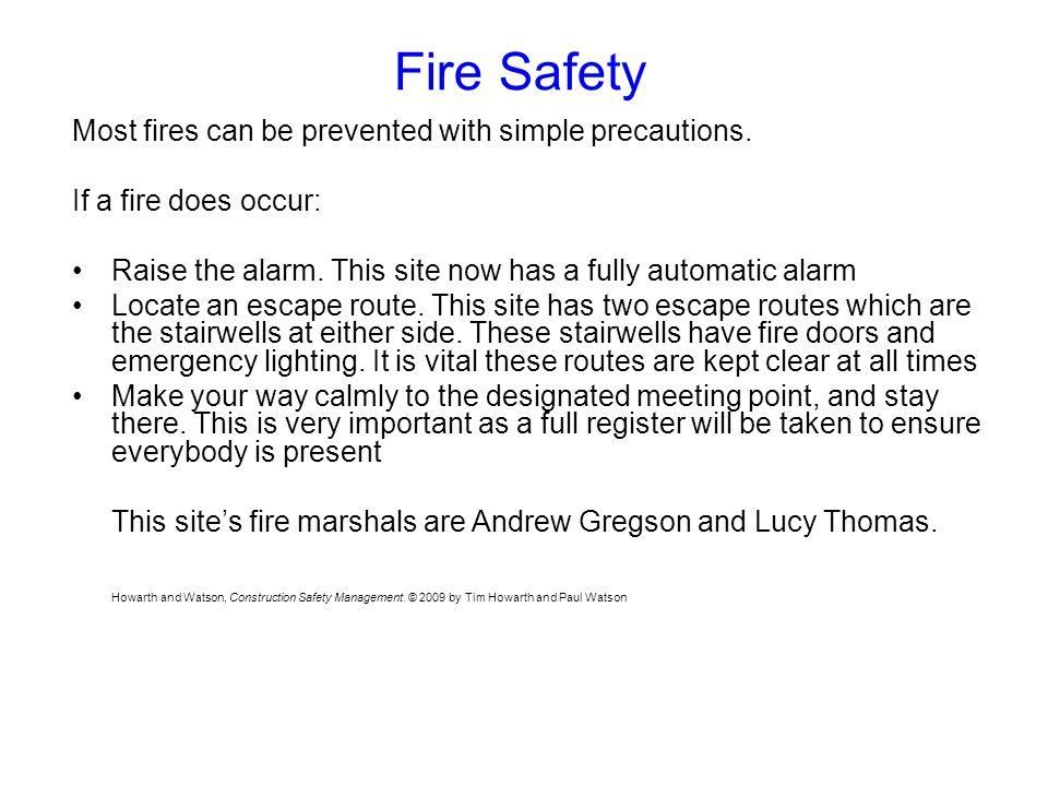 Fire Safety Most fires can be prevented with simple precautions.