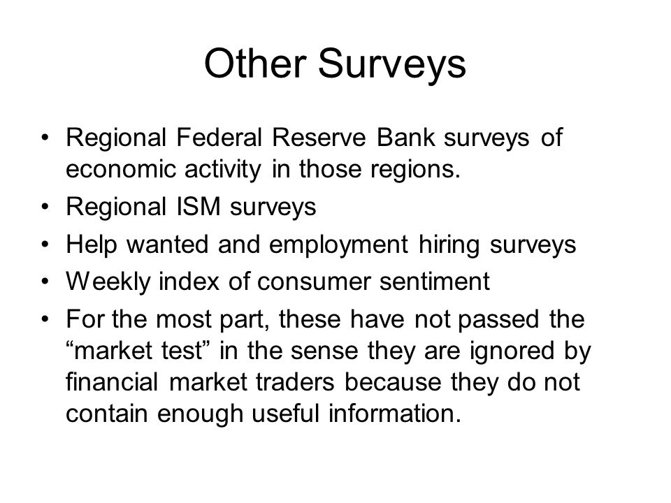 Other Surveys Regional Federal Reserve Bank surveys of economic activity in those regions.