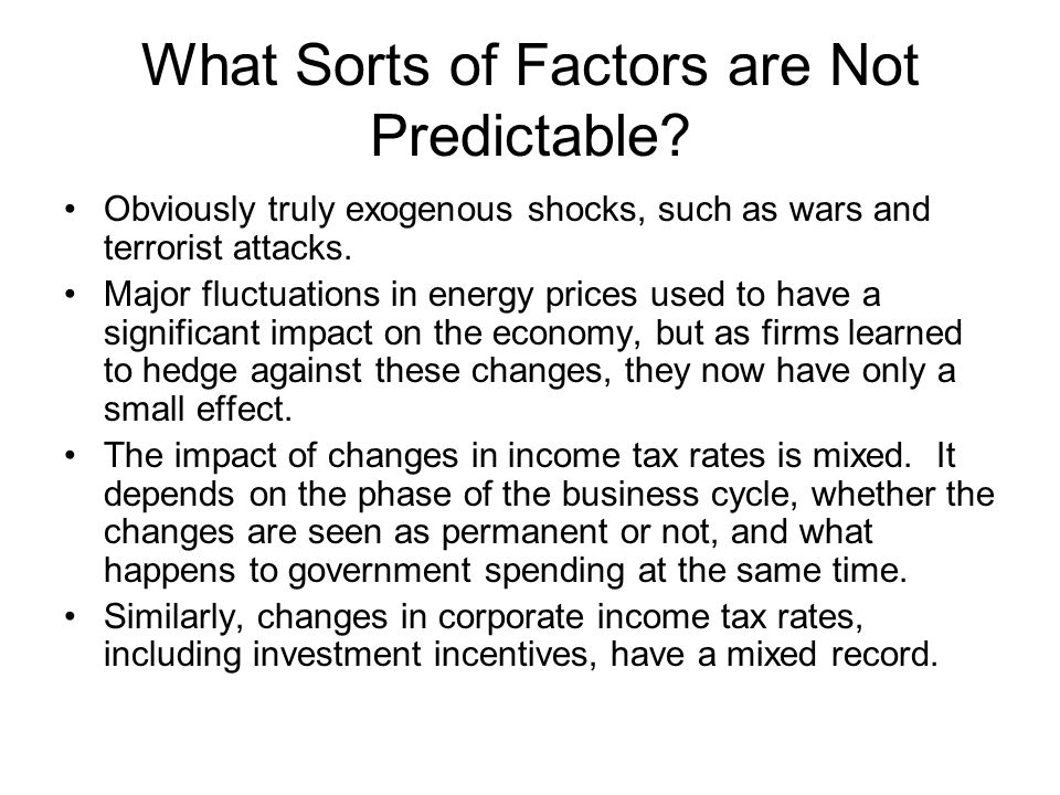 What Sorts of Factors are Not Predictable.