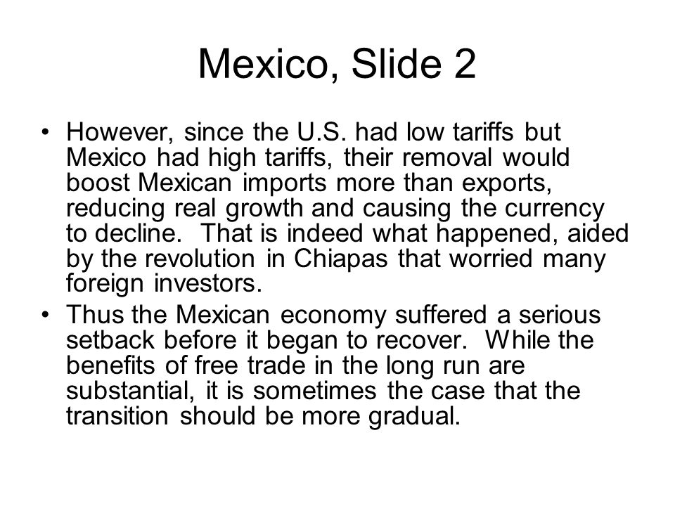 Mexico, Slide 2 However, since the U.S.