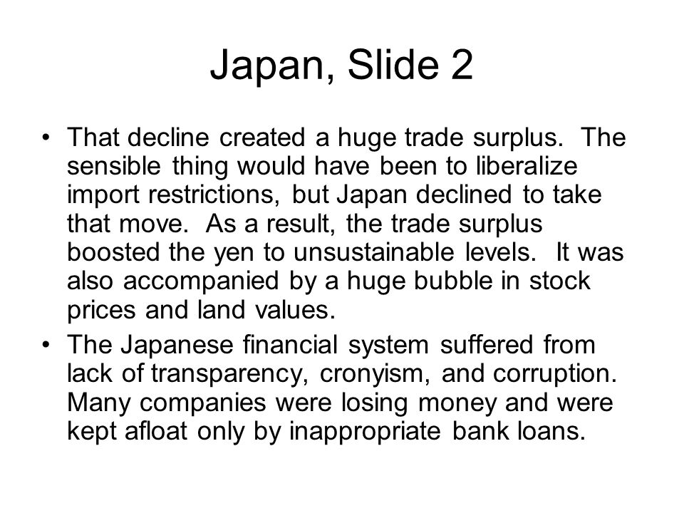 Japan, Slide 2 That decline created a huge trade surplus.