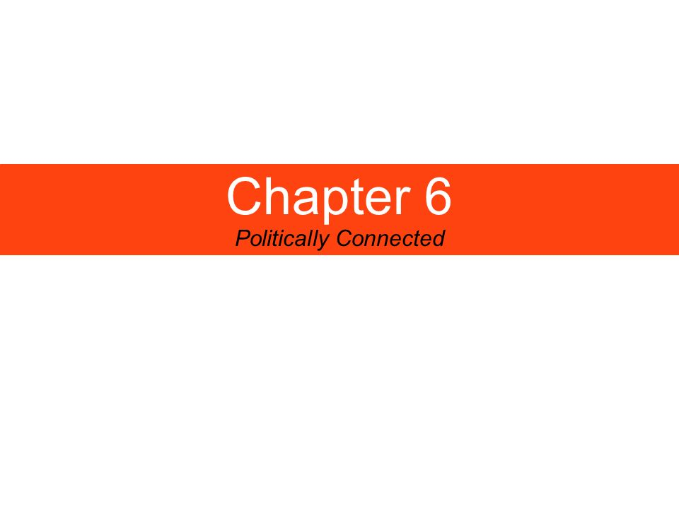 Chapter 6 Politically Connected