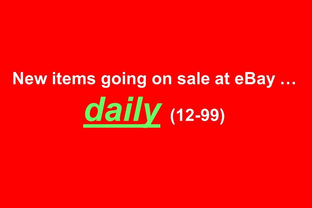 New items going on sale at eBay … daily (12-99)