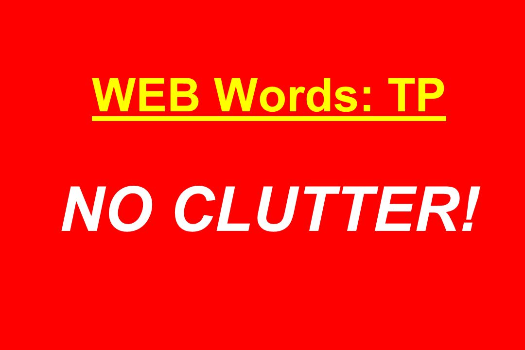 WEB Words: TP NO CLUTTER!