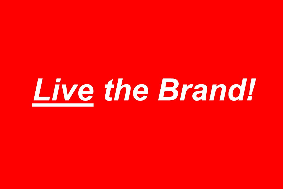 Live the Brand!