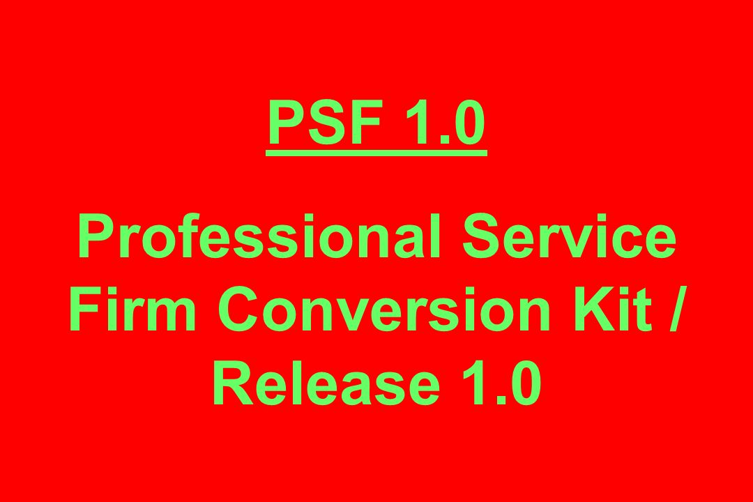 PSF 1.0 Professional Service Firm Conversion Kit / Release 1.0