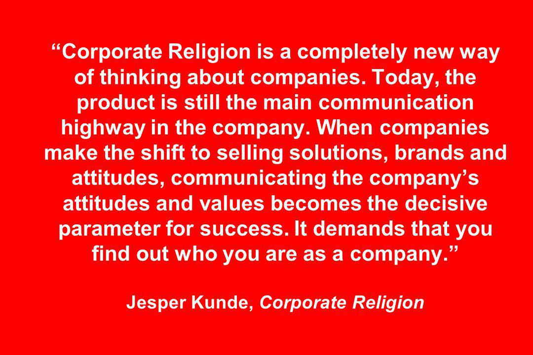 Corporate Religion is a completely new way of thinking about companies.