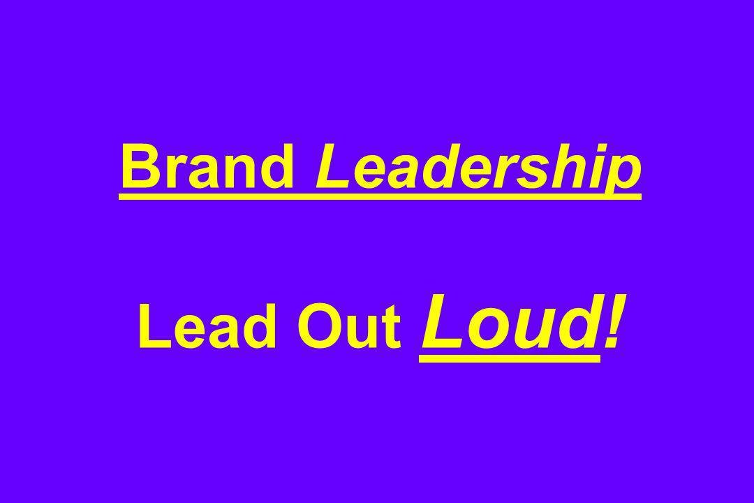 Brand Leadership Lead Out Loud!