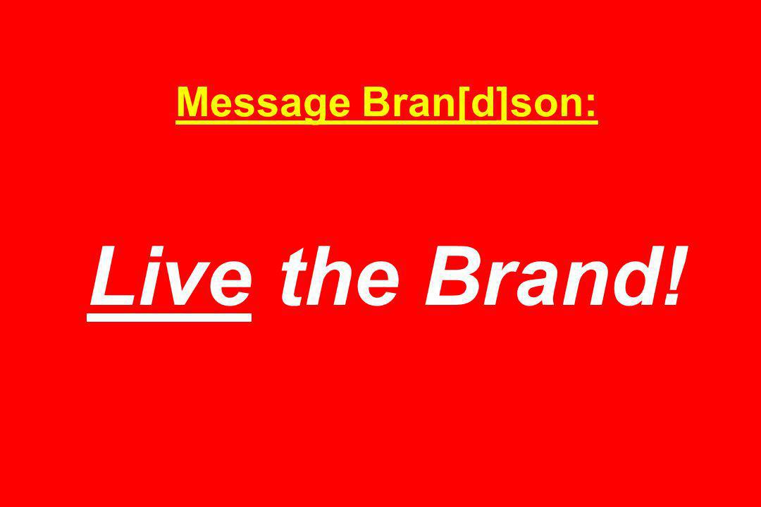 Message Bran[d]son: Live the Brand!