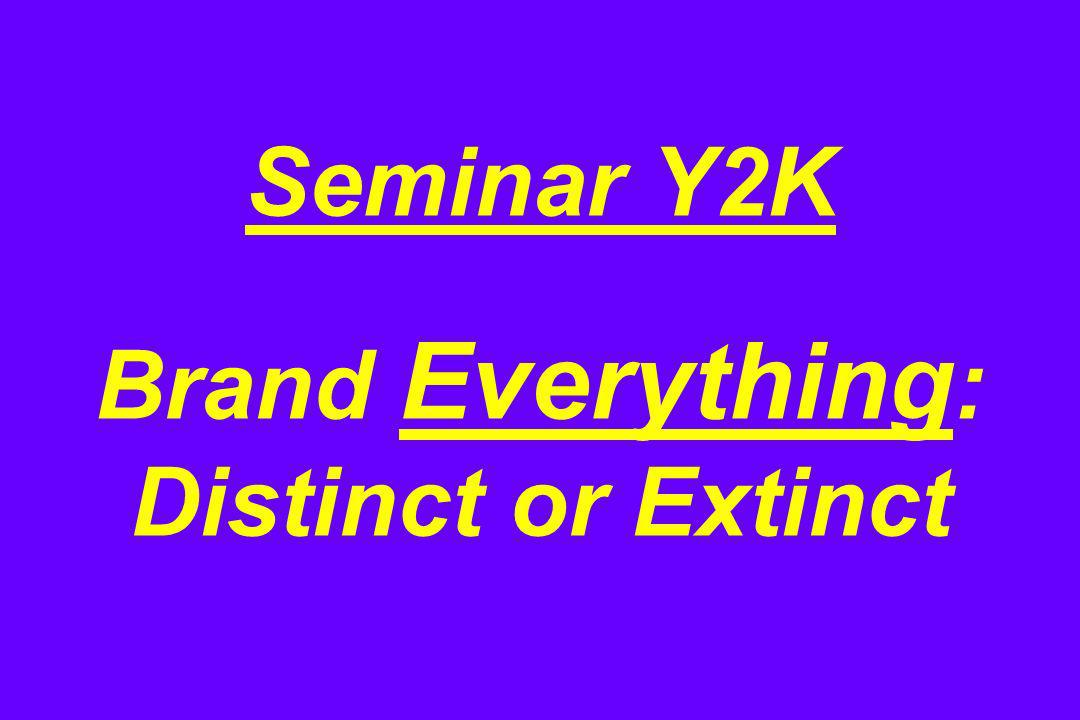 Seminar Y2K Brand Everything : Distinct or Extinct