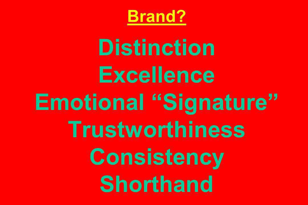 Brand Distinction Excellence Emotional Signature Trustworthiness Consistency Shorthand
