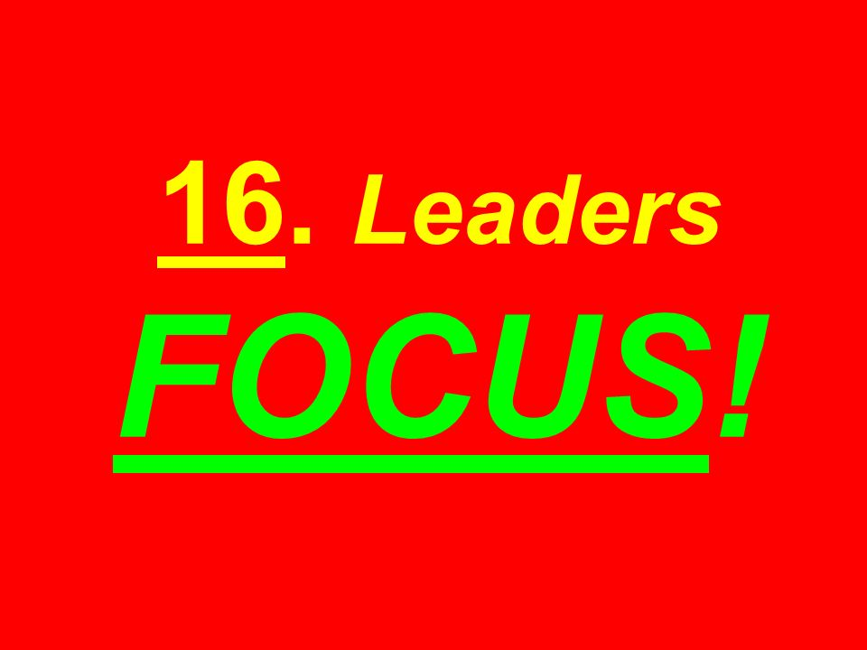 16. Leaders FOCUS!