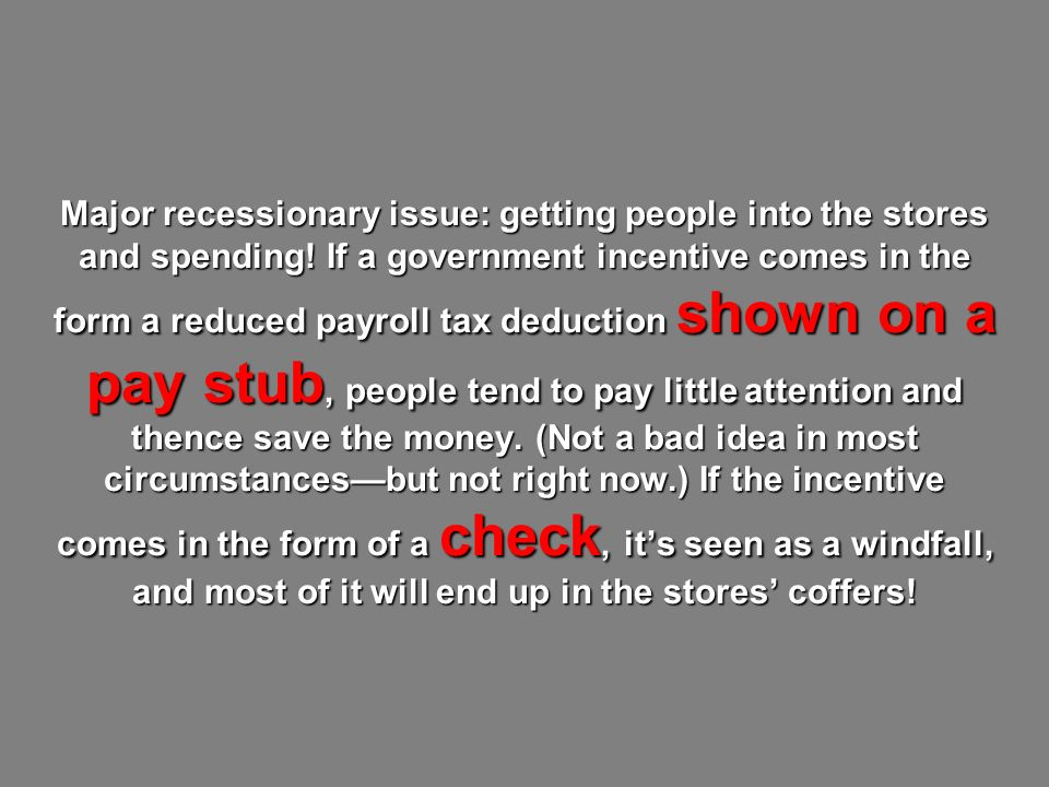 Major recessionary issue: getting people into the stores and spending.