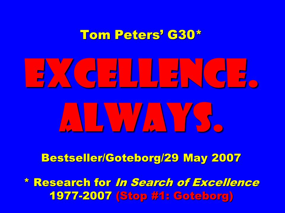 Tom Peters G30* EXCELLENCE. ALWAYS.