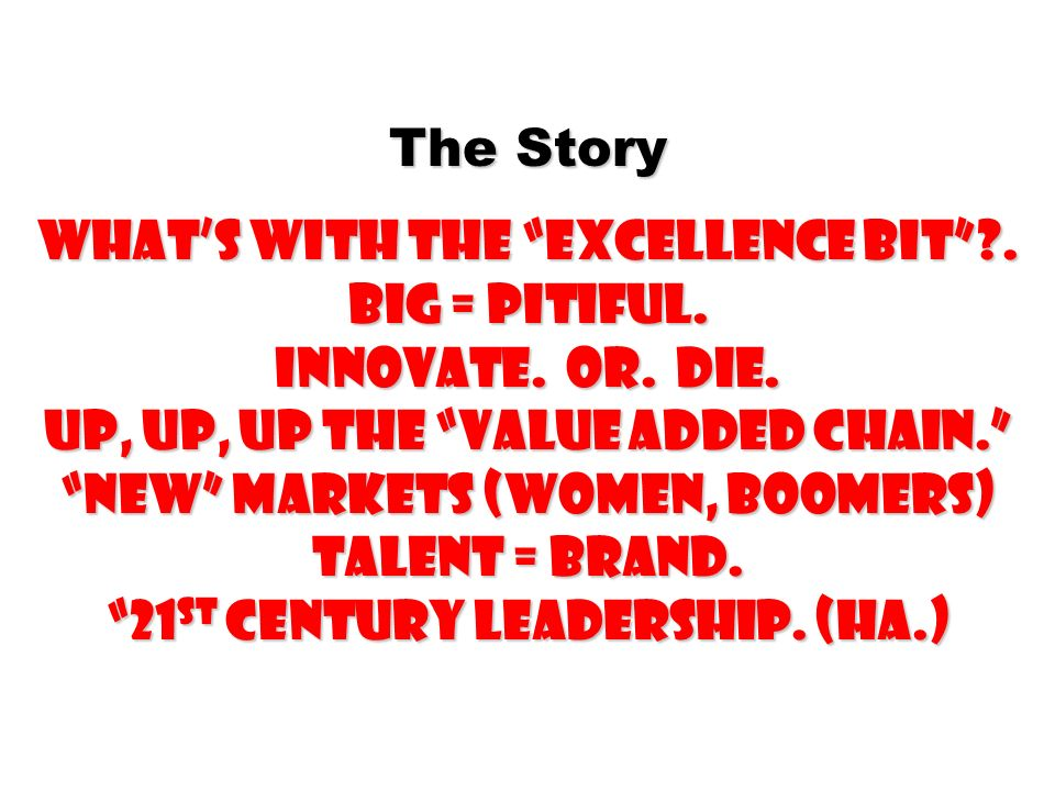 The Story whats with the excellence bit . Big = Pitiful.