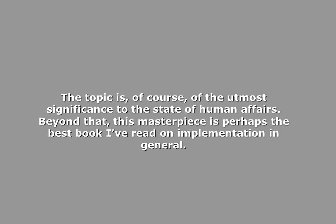 The topic is, of course, of the utmost significance to the state of human affairs.