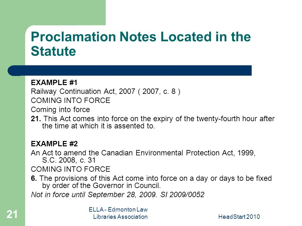 ELLA - Edmonton Law Libraries AssociationHeadStart Proclamation Notes Located in the Statute EXAMPLE #1 Railway Continuation Act, 2007 ( 2007, c.