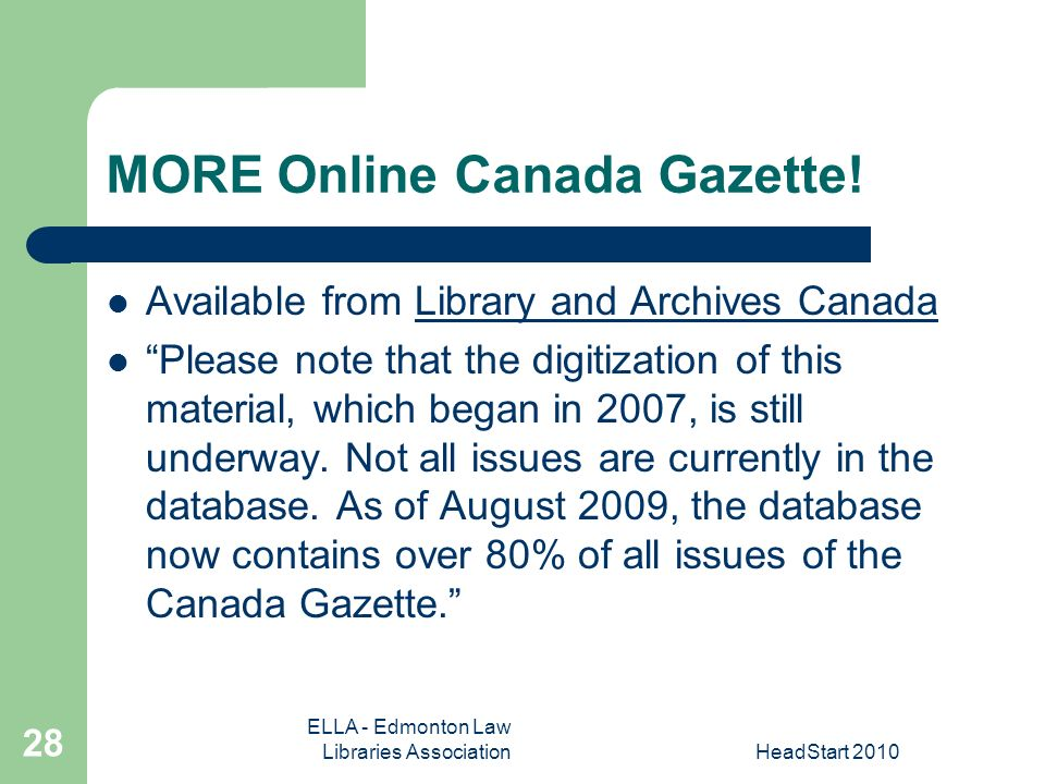 ELLA - Edmonton Law Libraries AssociationHeadStart MORE Online Canada Gazette.