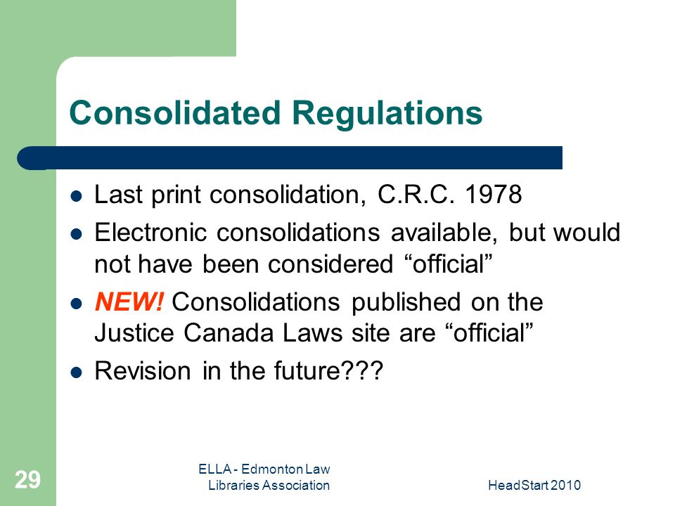 ELLA - Edmonton Law Libraries AssociationHeadStart Consolidated Regulations Last print consolidation, C.R.C.