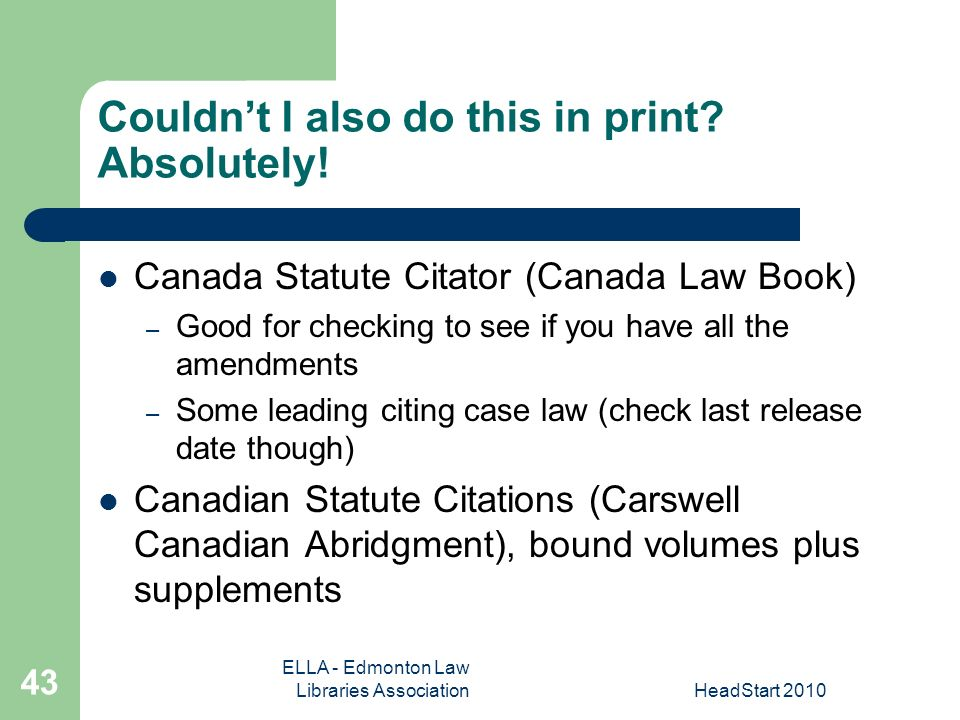 ELLA - Edmonton Law Libraries AssociationHeadStart Couldnt I also do this in print.