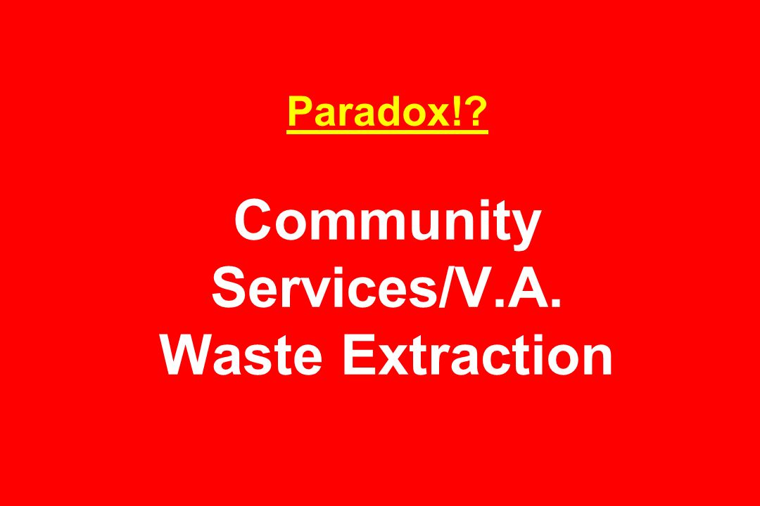 Paradox! Community Services/V.A. Waste Extraction