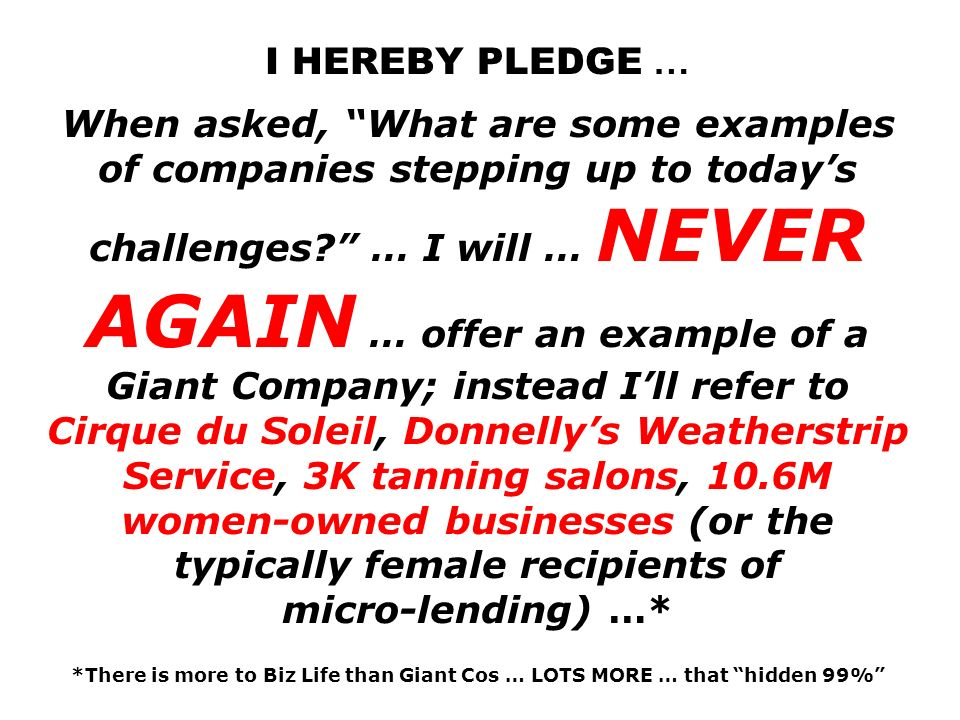 I HEREBY PLEDGE … When asked, What are some examples of companies stepping up to todays challenges.
