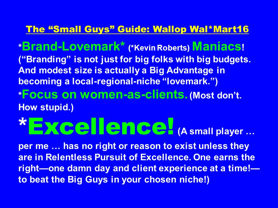 The Small Guys Guide: Wallop Wal*Mart16 * Brand-Lovemark* (*Kevin Roberts) Maniacs .