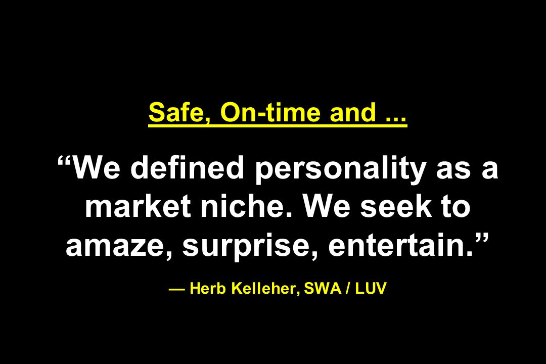 Safe, On-time and... We defined personality as a market niche.