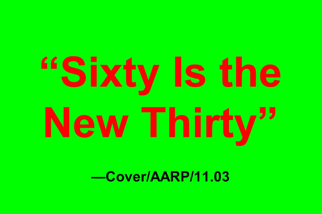 Sixty Is the New Thirty Cover/AARP/11.03