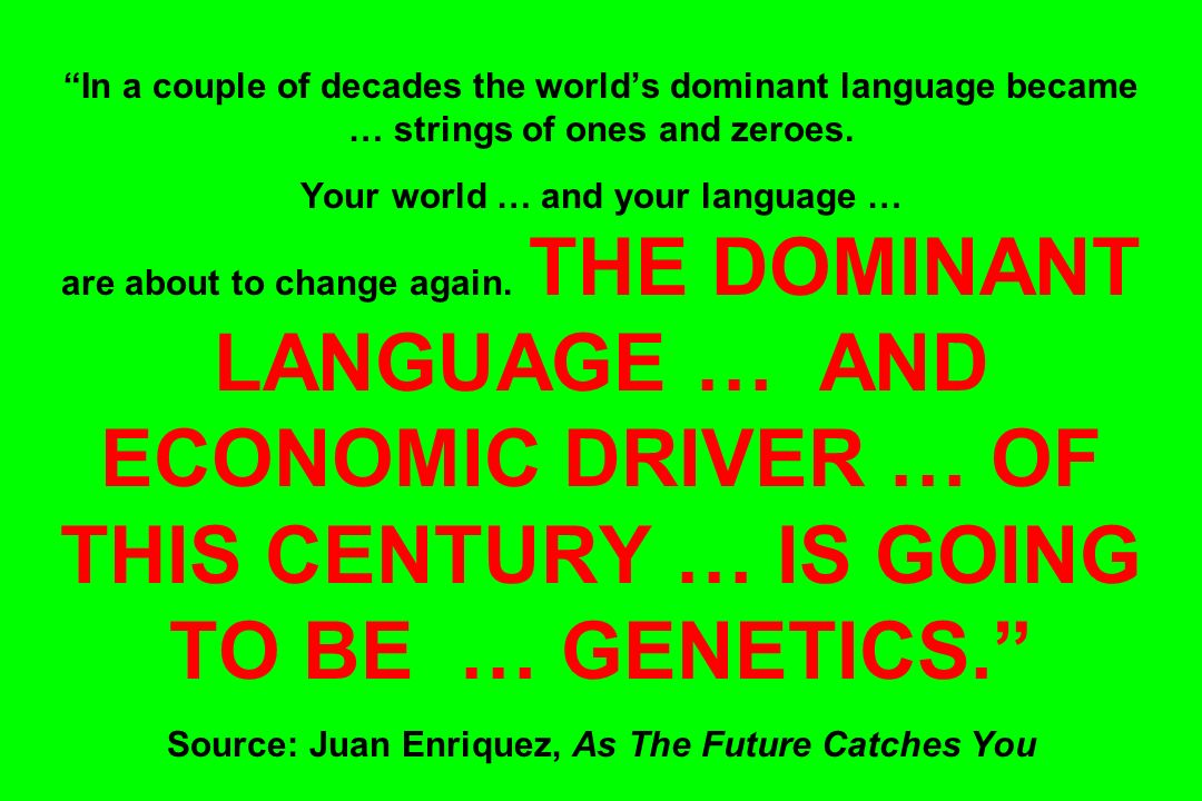 In a couple of decades the worlds dominant language became … strings of ones and zeroes.
