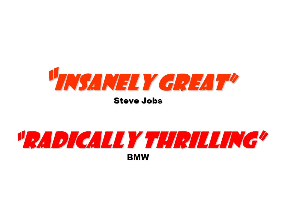 Insanely Great Steve Jobs Radically thrilling Insanely Great Steve Jobs Radically thrilling BMW