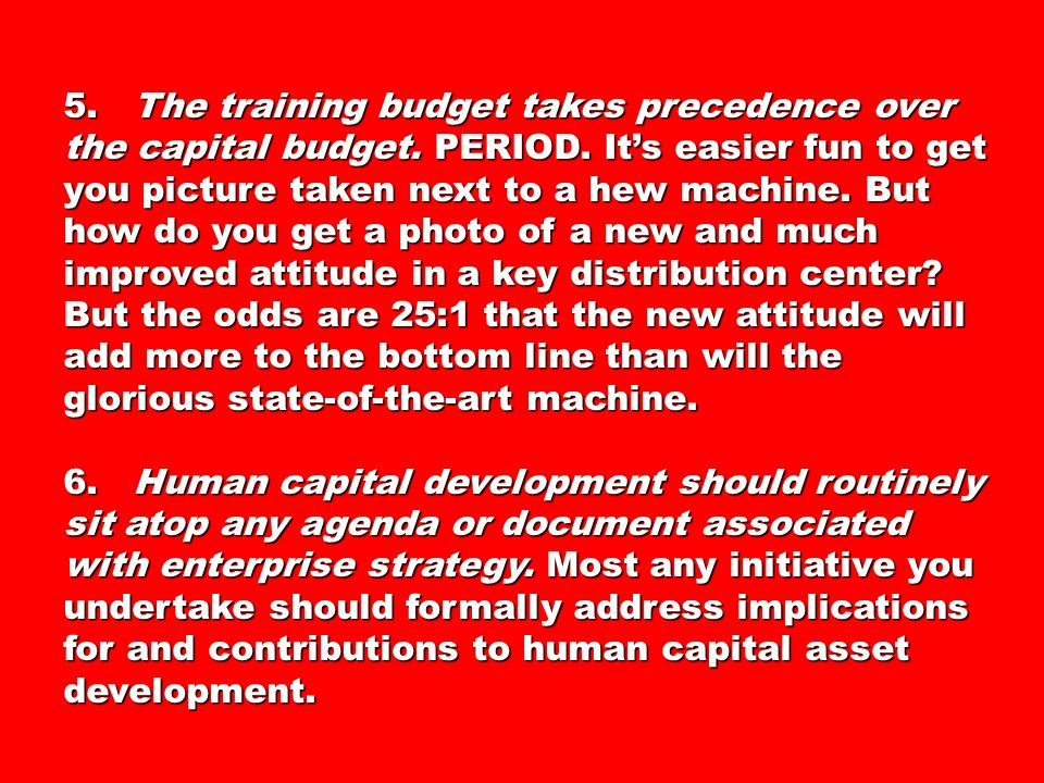 5. The training budget takes precedence over the capital budget.