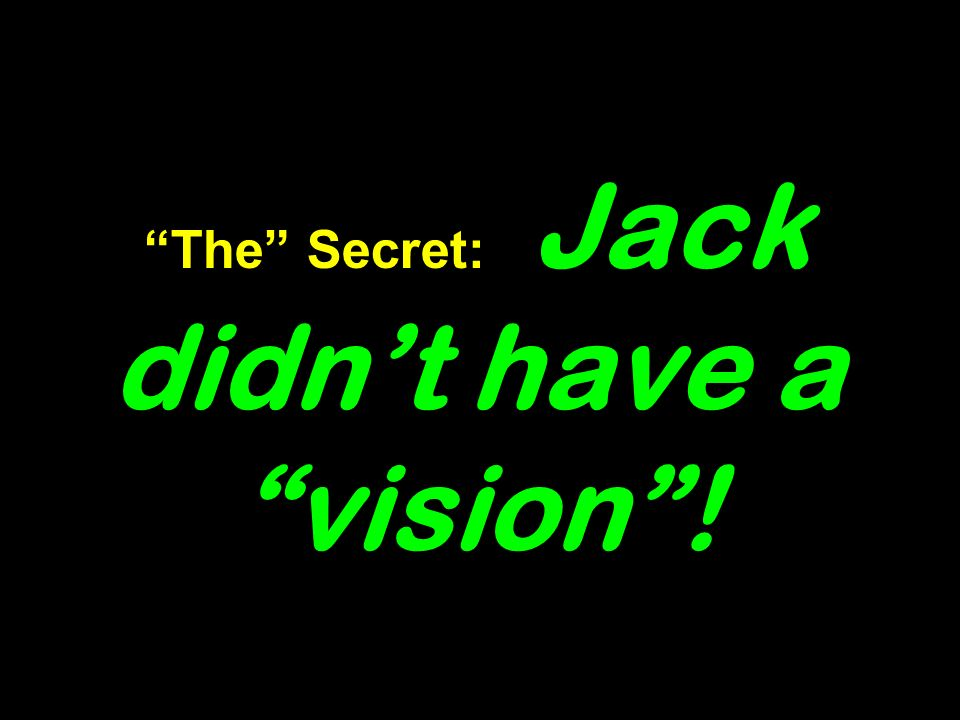 The Secret: Jack didnt have a vision!