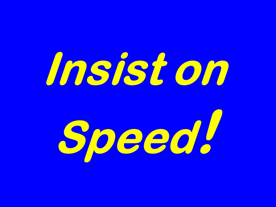 Insist on Speed !