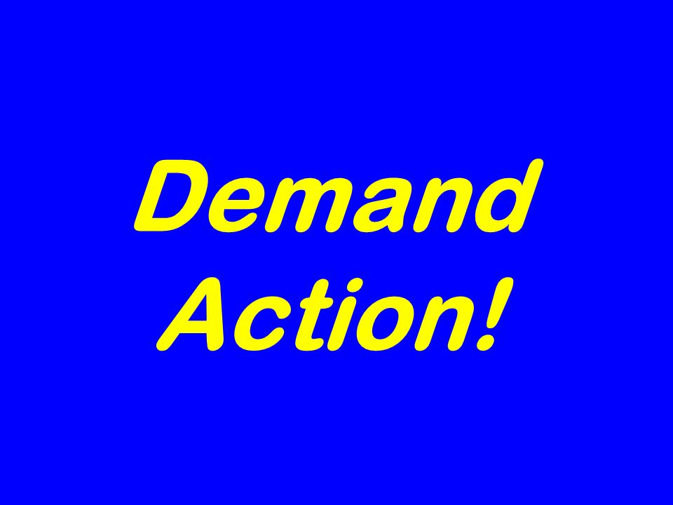 Demand Action!