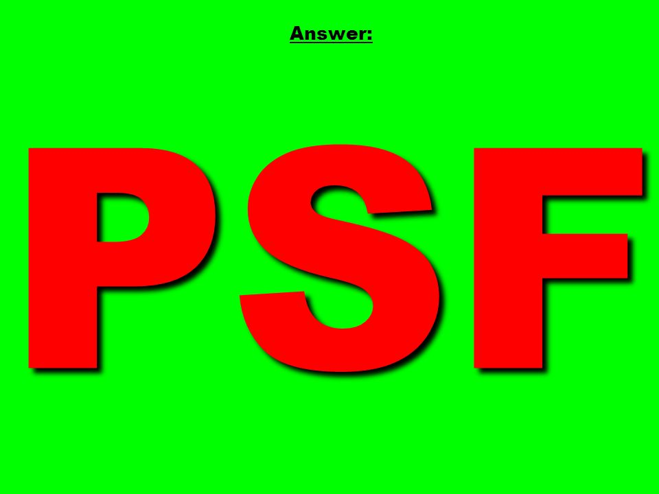 PSF Answer: PSF