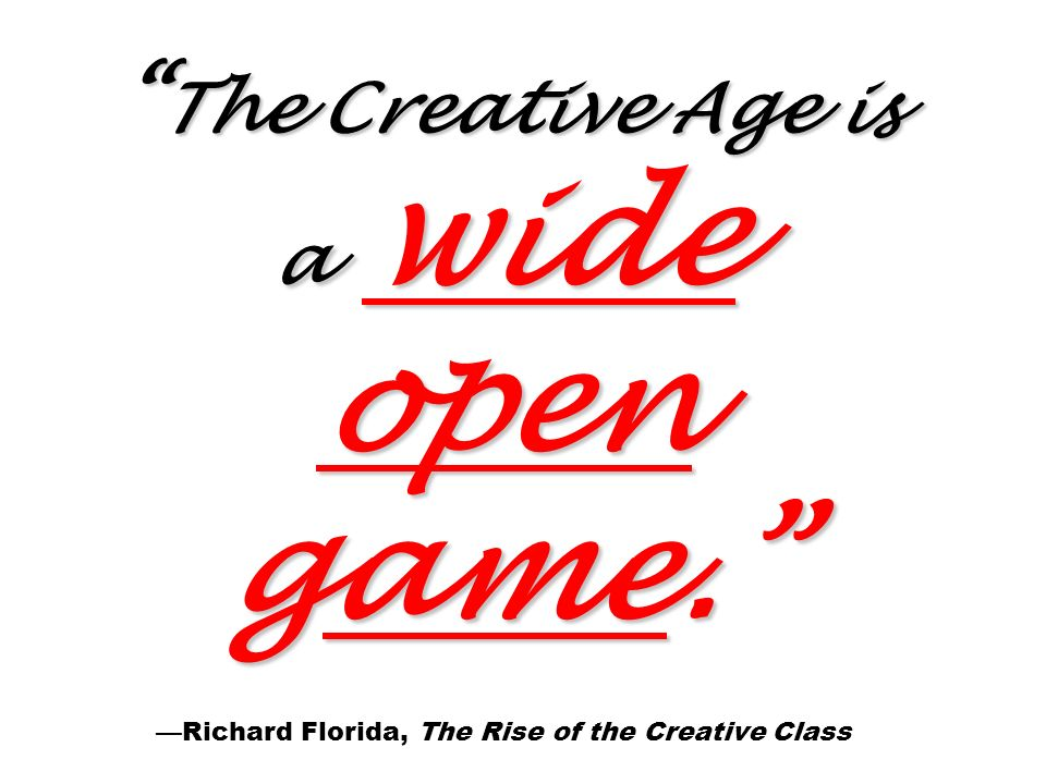 The Creative Age is a wide open game. The Creative Age is a wide open game.
