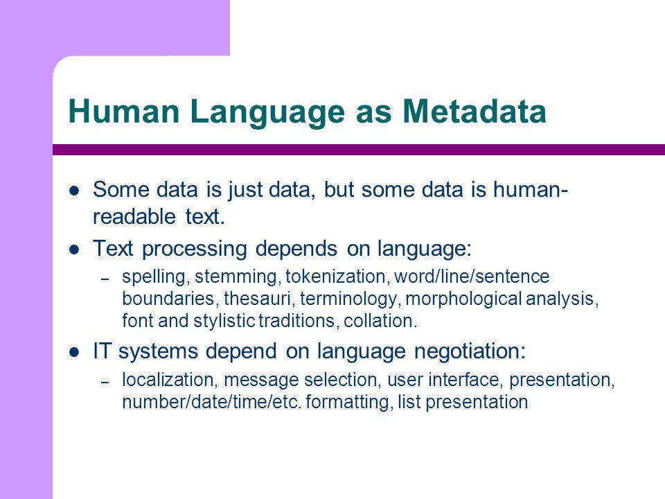Human Language as Metadata Some data is just data, but some data is human- readable text.