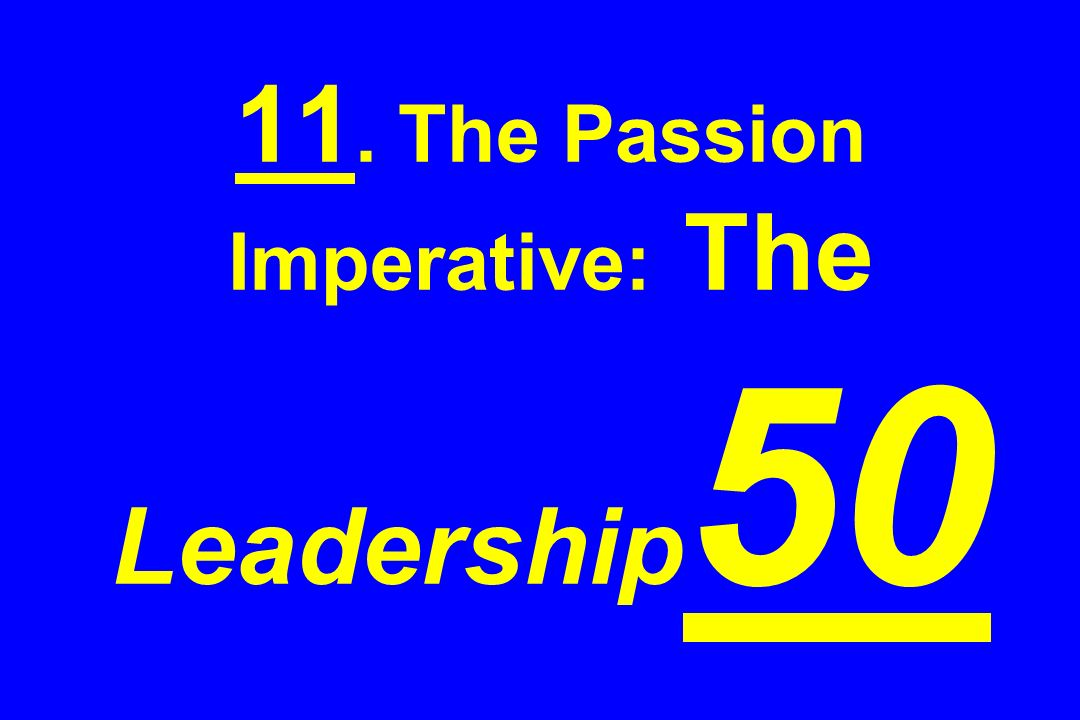 11. The Passion Imperative: The Leadership 50