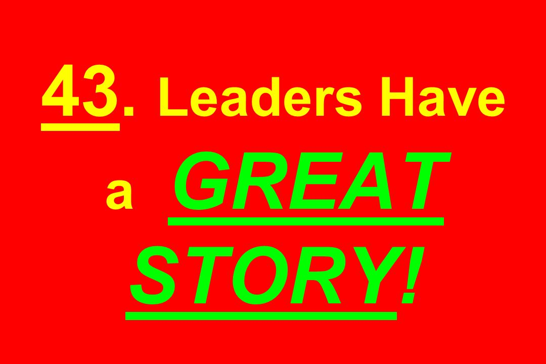 43. Leaders Have a GREAT STORY!