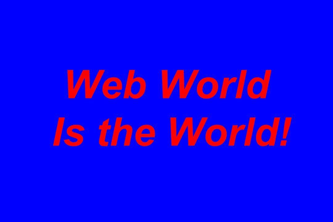 Web World Is the World!