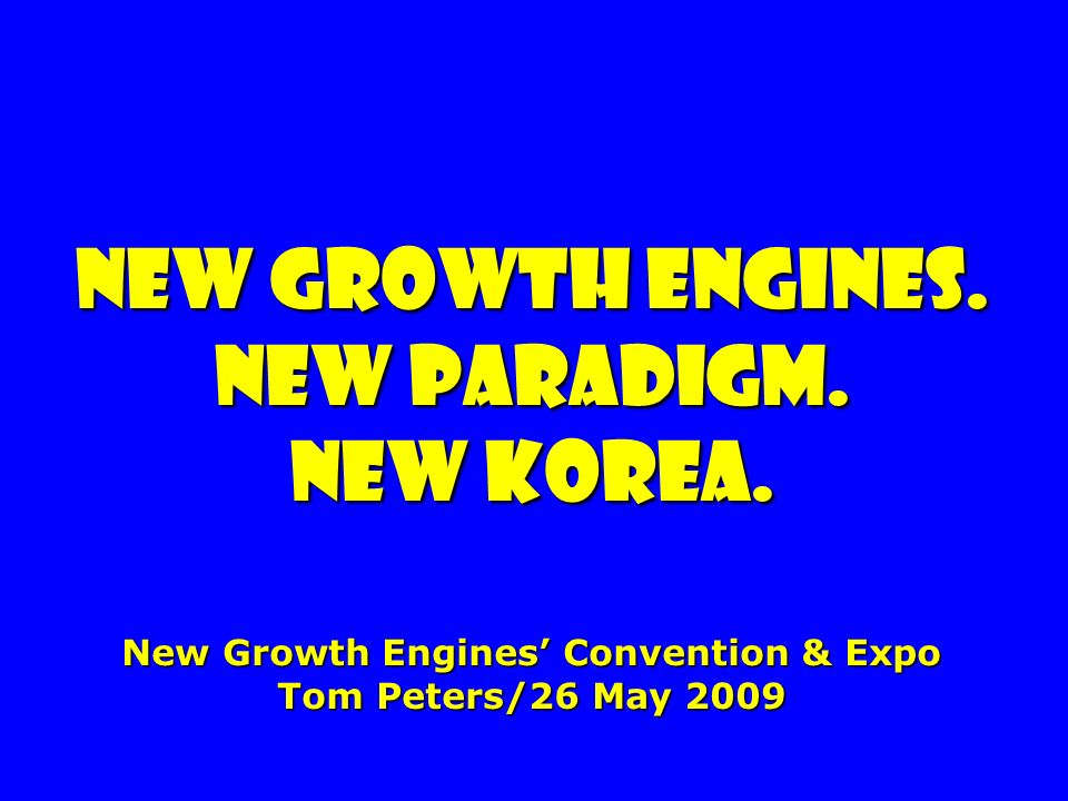 New growth engines. New paradigm. new Korea.