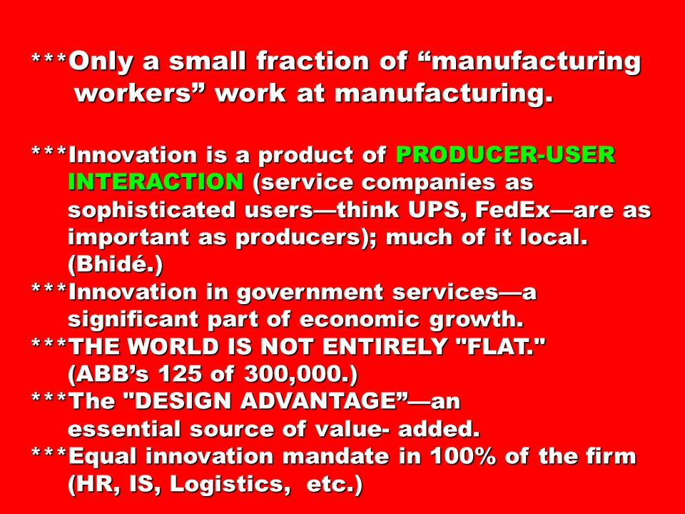 *** Only a small fraction of manufacturing workers work at manufacturing.