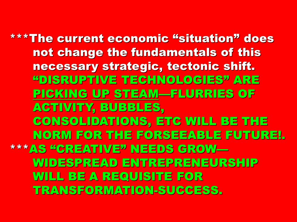 ***The current economic situation does not change the fundamentals of this not change the fundamentals of this necessary strategic, tectonic shift.