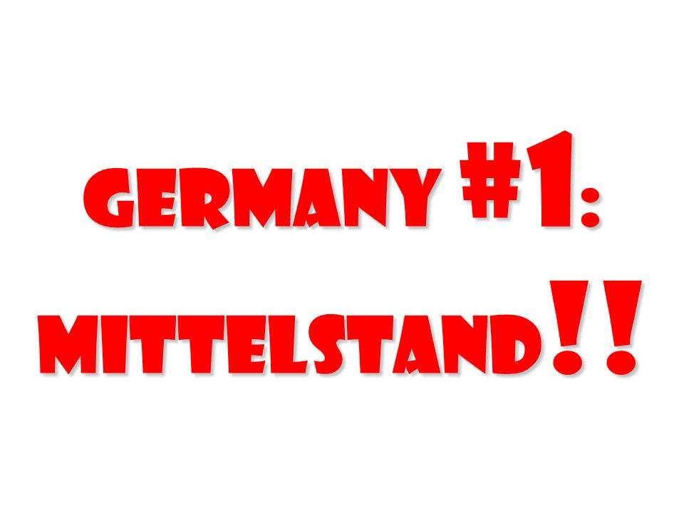 Germany #1 : Mittelstand !!