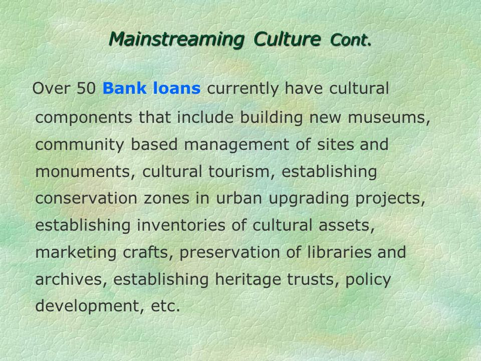 Mainstreaming Culture Cont.